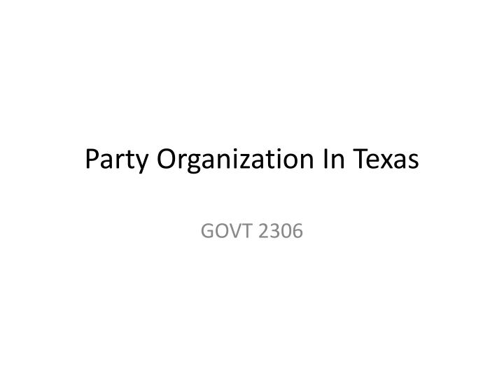 Party Organization In Texas