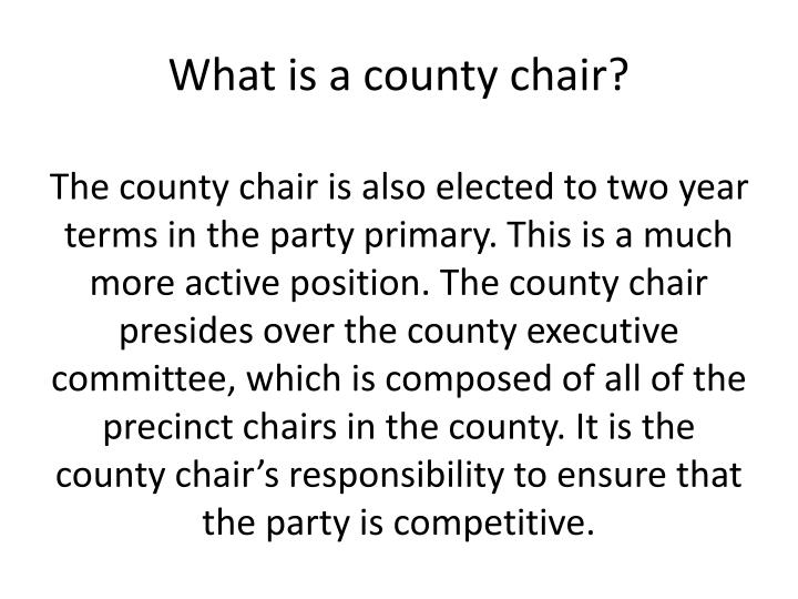 What is a county chair?