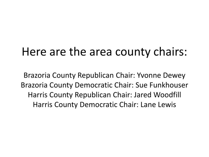 Here are the area county chairs: