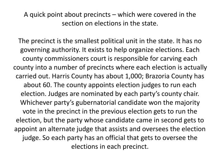 A quick point about precincts – which were covered in the section on elections in the state.