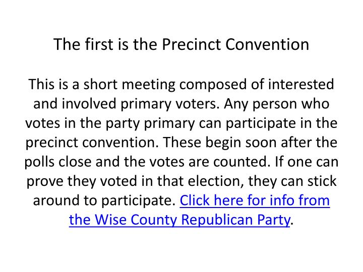 The first is the Precinct Convention