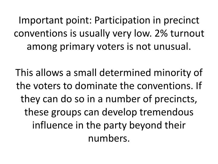 Important point: Participation in precinct conventions is usually very low. 2% turnout among primary voters is not unusual.