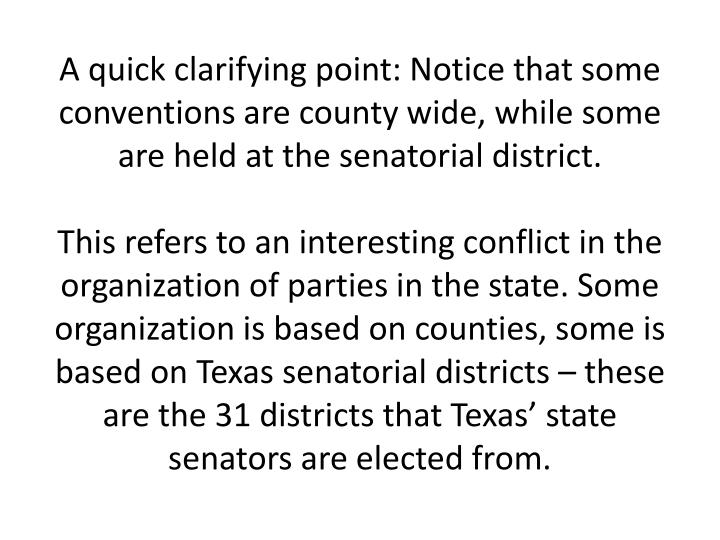 A quick clarifying point: Notice that some conventions are county wide, while some are held at the senatorial district.