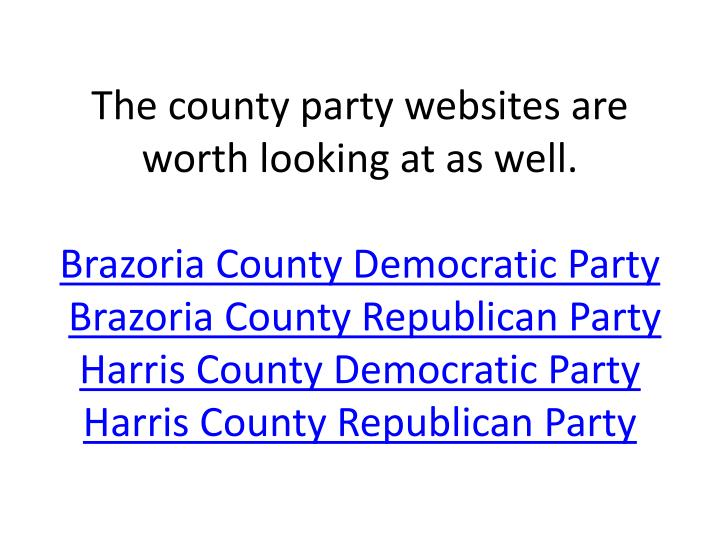 The county party websites are worth looking at as well.