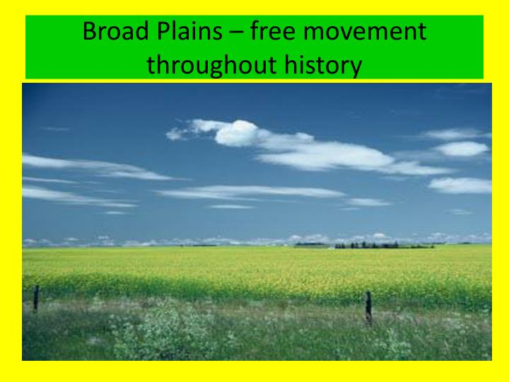 Broad Plains – free movement throughout history