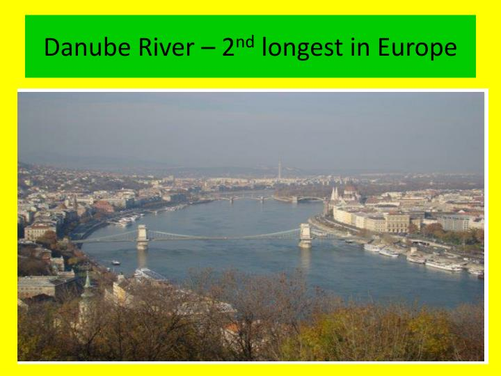 Danube river 2 nd longest in europe