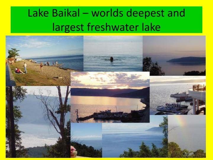 Lake baikal worlds deepest and largest freshwater lake
