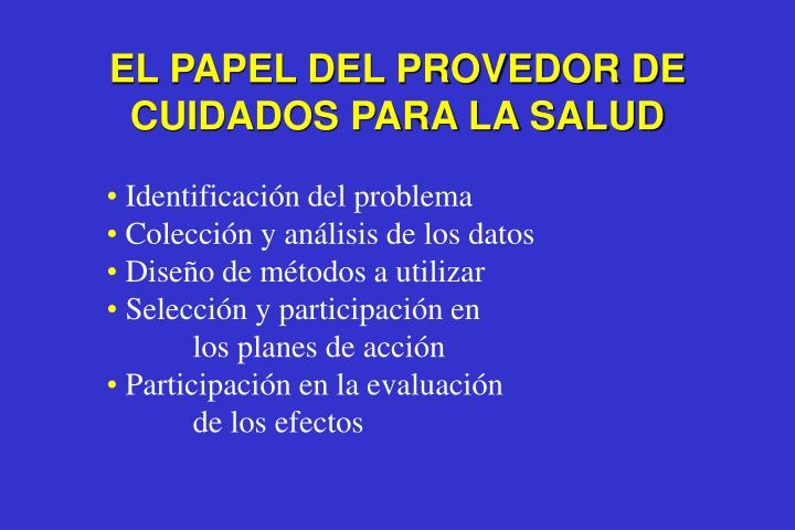 EL PAPEL DEL PROVEDOR DE CUIDADOS PARA LA SALUD