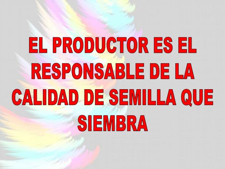 EL PRODUCTOR ES EL