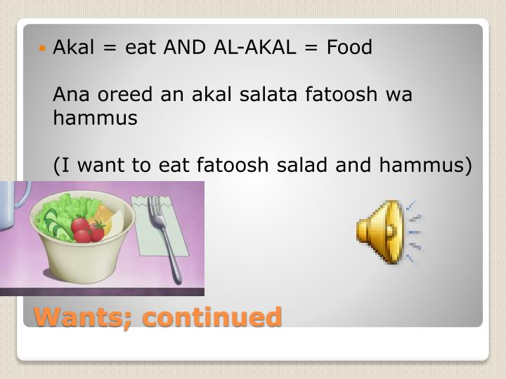 Akal = eat AND AL-AKAL = Food