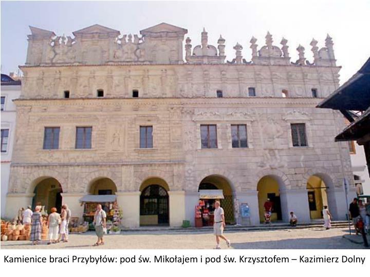 Kamienice braci Przybyłów: pod św. Mikołajem i pod św. Krzysztofem – Kazimierz Dolny