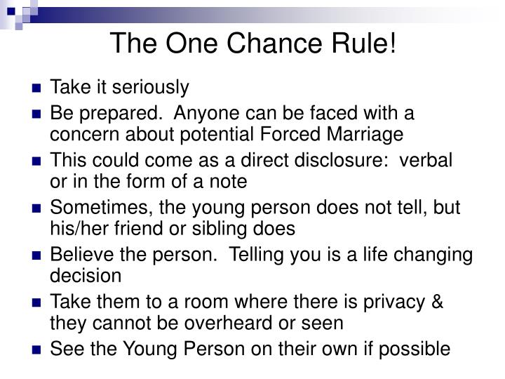 The One Chance Rule!