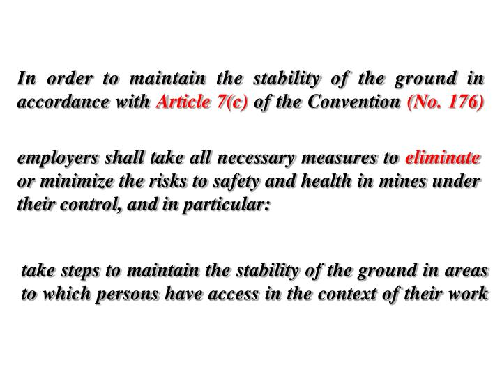 In order to maintain the stability of the ground in accordance with