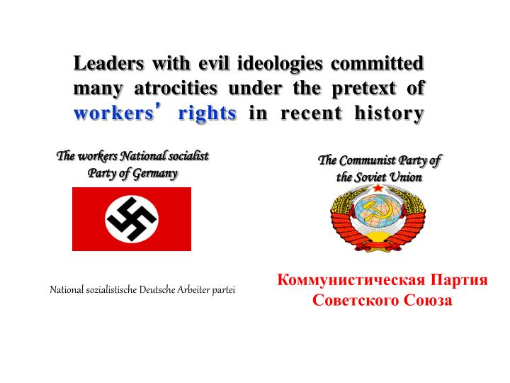 Leaders with evil ideologies committed many atrocities under the pretext of