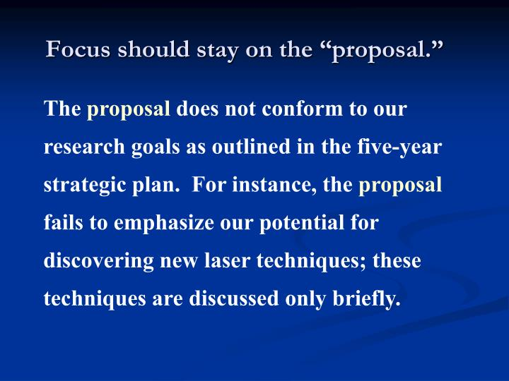 "Focus should stay on the ""proposal."""