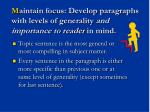 m aintain focus develop paragraphs with levels of generality and importance to reader in mind