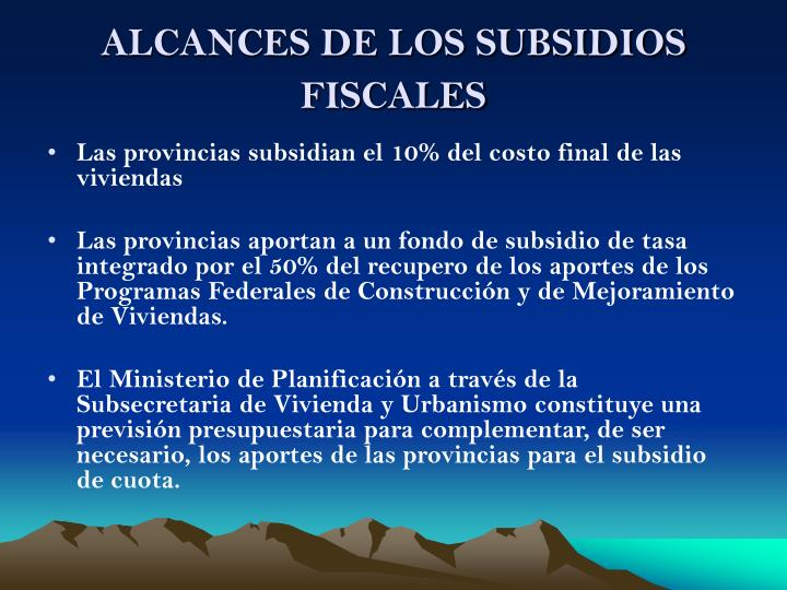 ALCANCES DE LOS SUBSIDIOS FISCALES