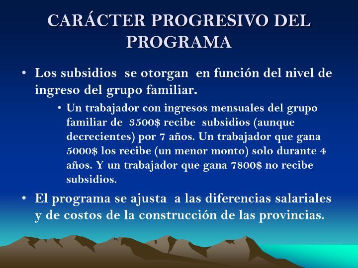 CARÁCTER PROGRESIVO DEL PROGRAMA