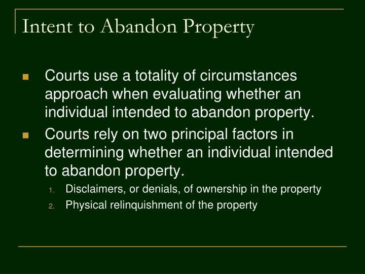 Intent to Abandon Property