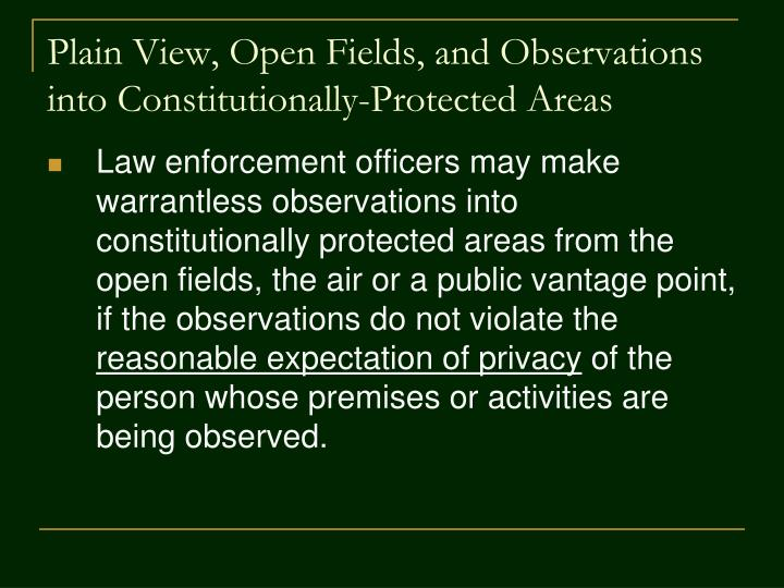 Plain View, Open Fields, and Observations into Constitutionally-Protected Areas
