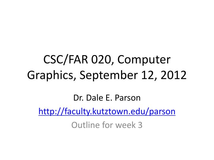 csc far 020 computer graphics september 12 2012