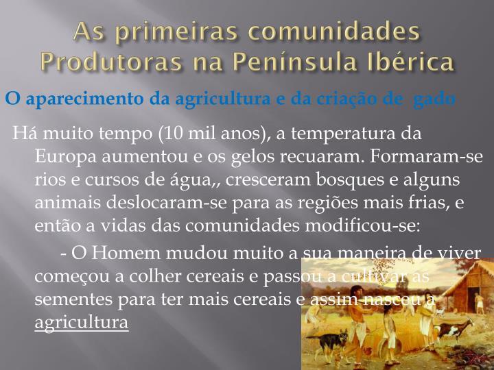 As primeiras comunidades Produtoras na Península Ibérica