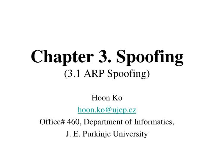 Chapter 3 spoofing 3 1 arp spoofing
