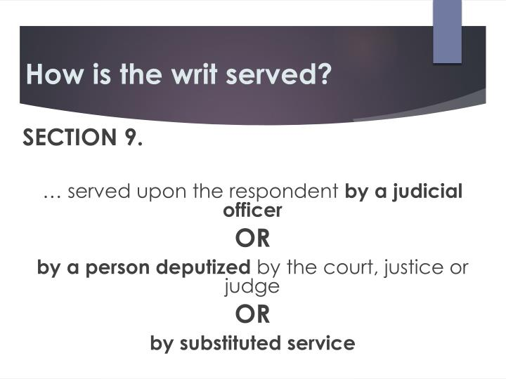 How is the writ served
