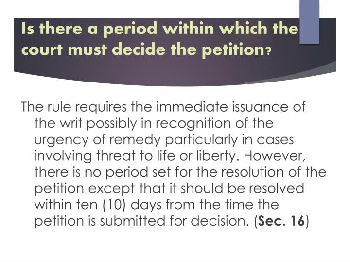 Is there a period within which the court must decide the petition?