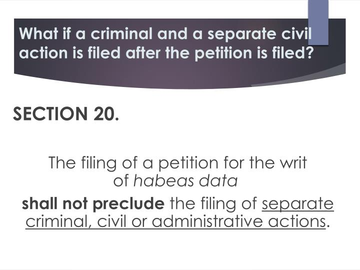 What if a criminal and a separate civil action is filed after the petition is filed?