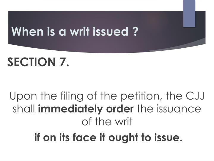 When is a writ issued ?