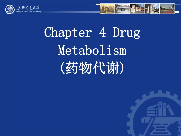 Chapter 4 drug metabolism