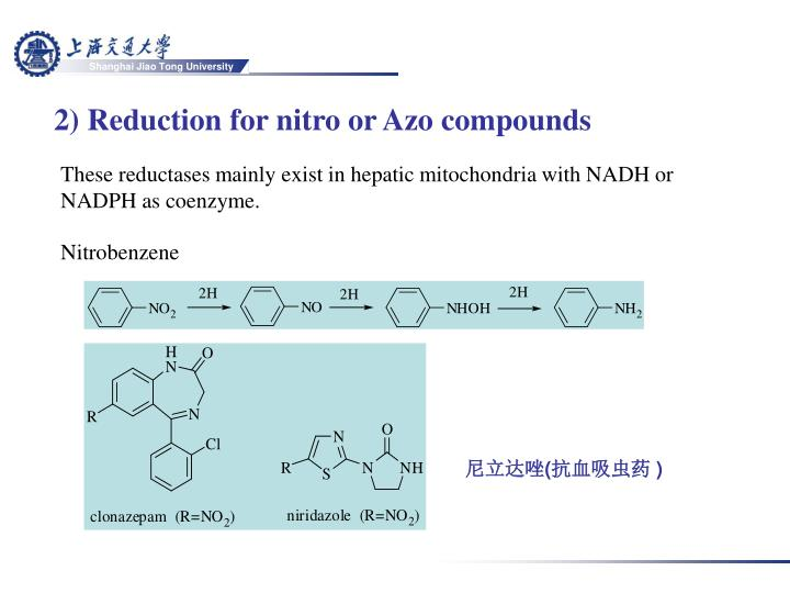 2) Reduction for nitro or Azo compounds