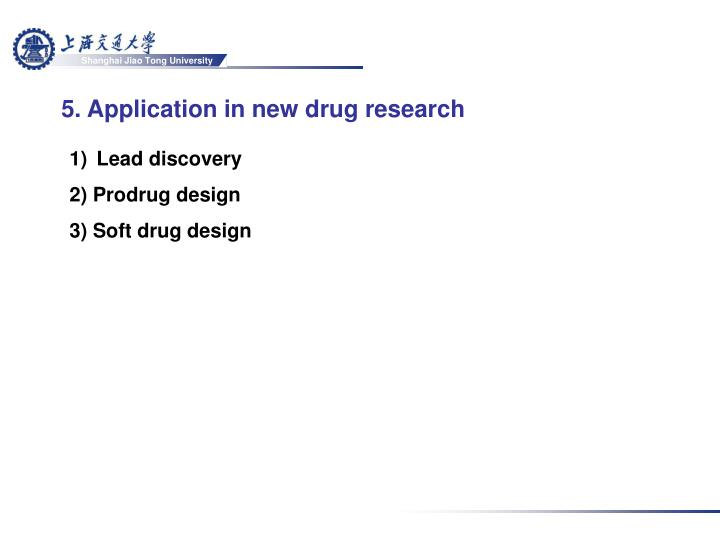 5. Application in new drug research