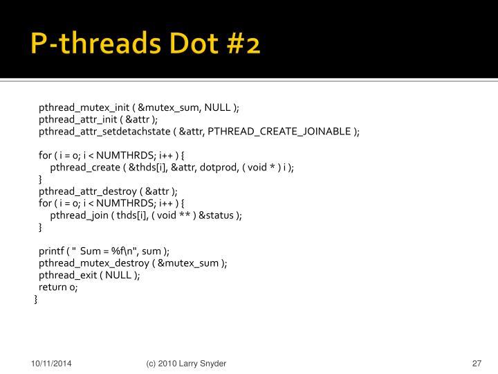 P-threads Dot #2
