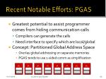 recent notable efforts pgas