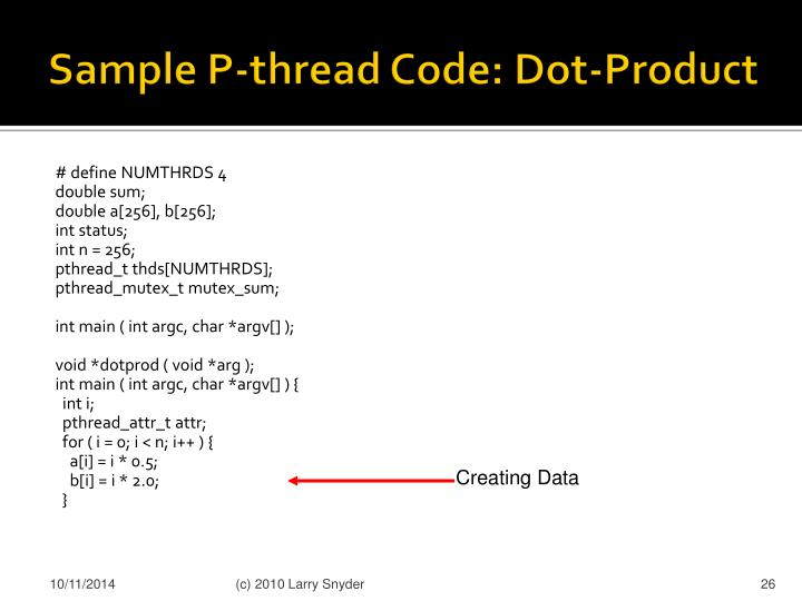 Sample P-thread Code: Dot-Product