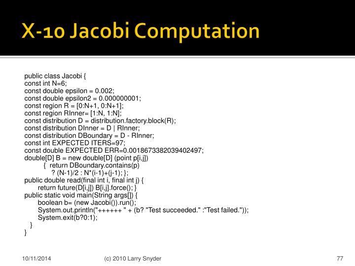 X-10 Jacobi Computation