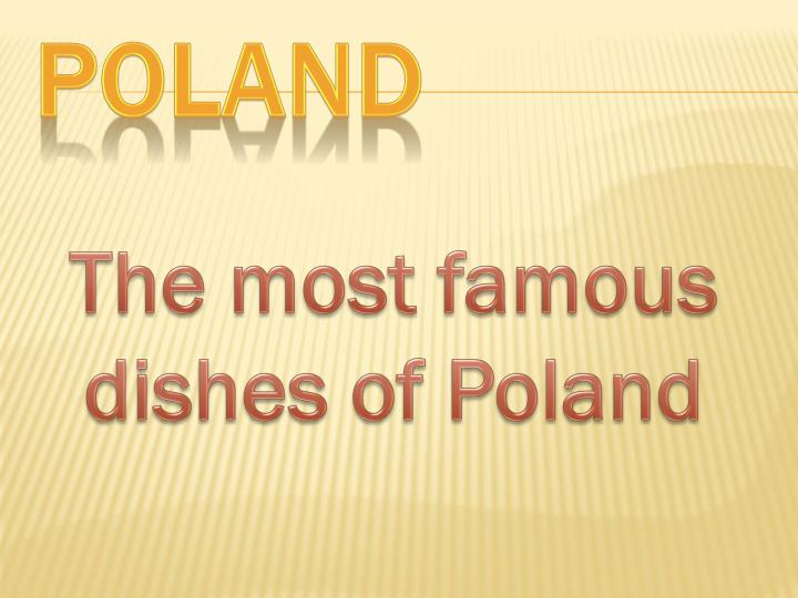 The most famous dishes of