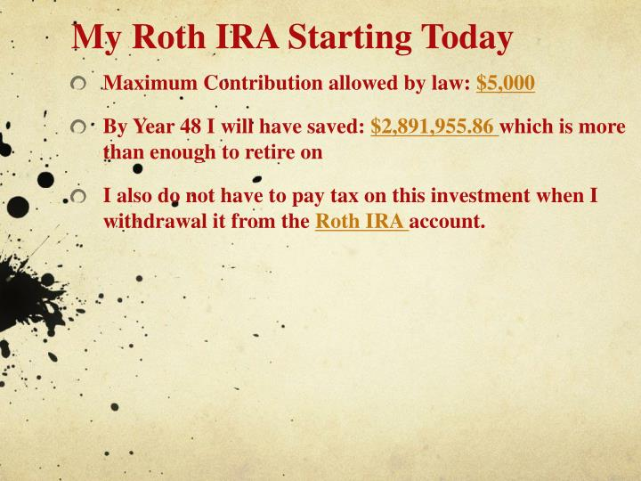 My Roth IRA Starting Today