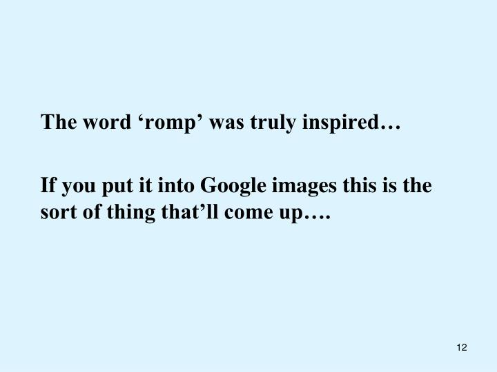 The word 'romp' was truly inspired…