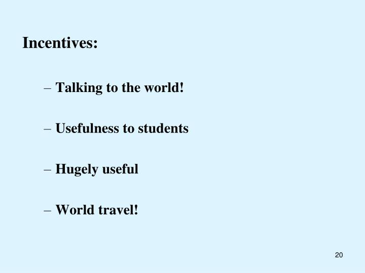 Incentives: