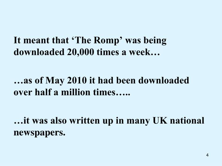 It meant that 'The Romp' was being downloaded 20,000 times a week…