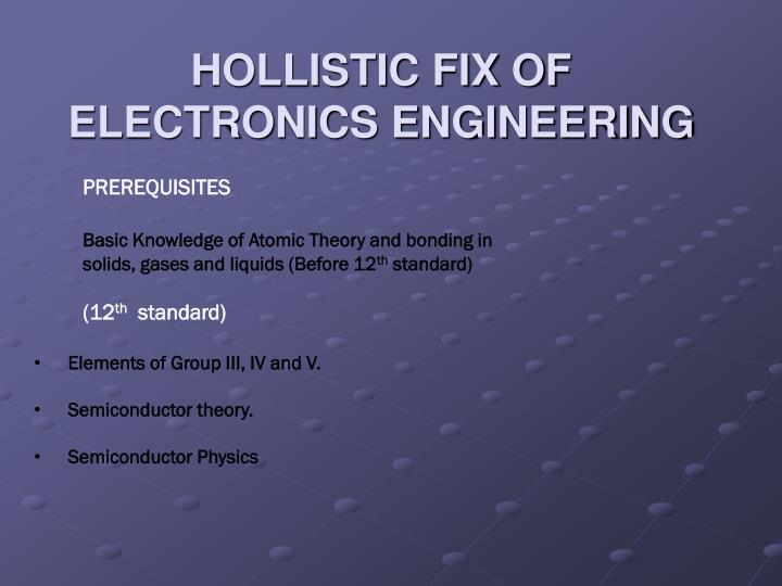 HOLLISTIC FIX OF ELECTRONICS ENGINEERING