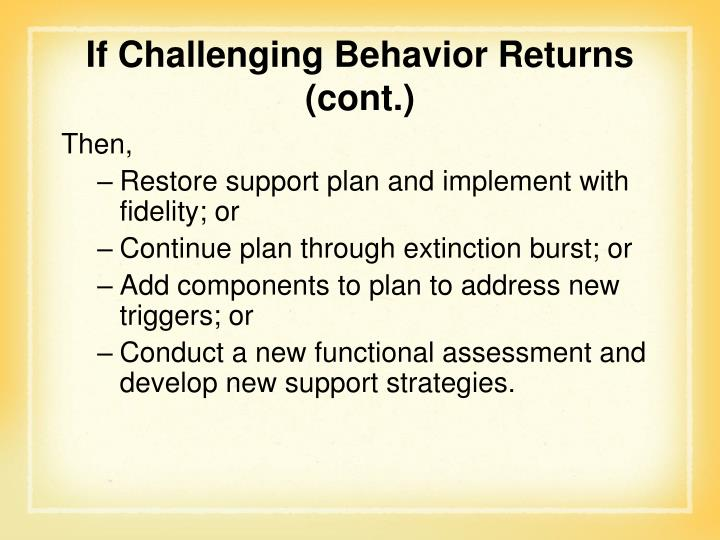 If Challenging Behavior Returns (cont.)