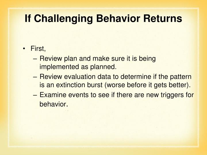 If Challenging Behavior Returns