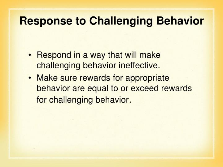 Response to Challenging Behavior