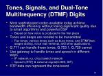 tones signals and dual tone multifrequency dtmf digits