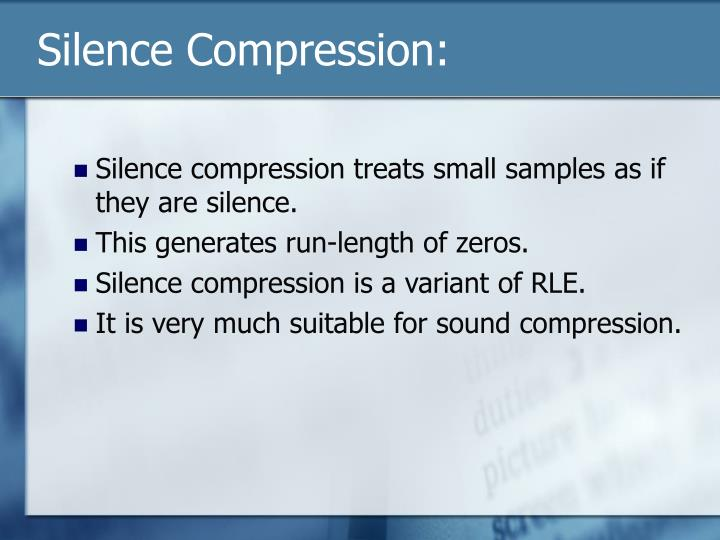 Silence Compression: