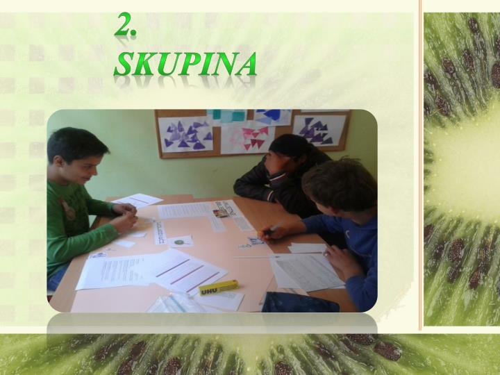 2. SKUPINA